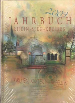 9783936256345 - Herausgeber: Rhein-Sieg-Kreis, Illustrator: Reinhard Zado, Vorwort: Frithjof Kuhn: Jahrbuch des Rhein-Sieg-Kreises 2009: Kirchen, Klöster und Kapellen - Книга