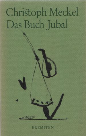 Das Buch Jubal. Gedicht-Zyklus. Mit Original-Offsetlithographien des Autors (Eremiten-Broschur 145)