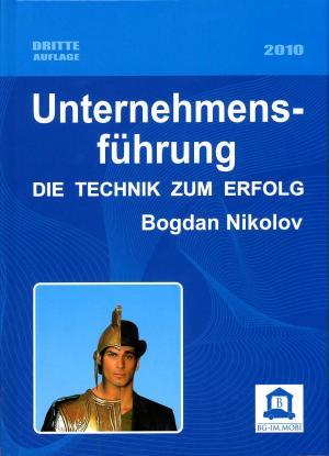 9789549236545 - Nikolov, Bogdan: Unternehmensführung. Die Technik zum Erfolg. - Книга