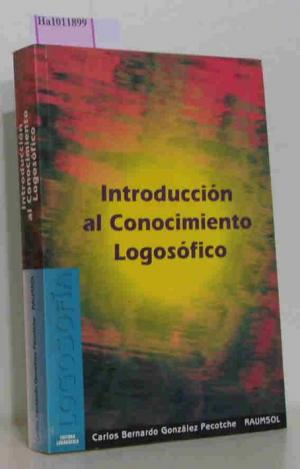 Introduccion al Conocimiento Logosofico. - Gonzalez Pecotche, Carlos Bernardo (RAUMSOL)