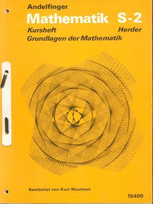 Mathematik S-2, Kursheft der Mathematik, Bearbeitet von Kurt Wuchterl - Andelfinger