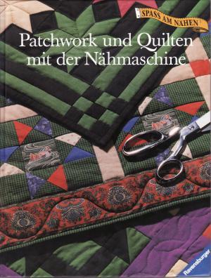 patchwork und quilten mit der n hmaschine b cher gebraucht antiquarisch neu kaufen. Black Bedroom Furniture Sets. Home Design Ideas