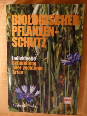 biologischer pflanzenschutz gabriele probst buch gebraucht kaufen a01ykh4a01zzl. Black Bedroom Furniture Sets. Home Design Ideas