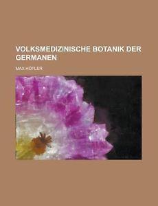 Volksmedizinische Botanki der Germanen - Höfler Max