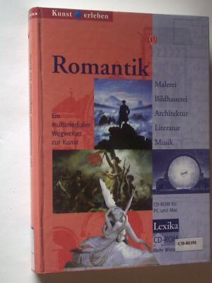 Romantik  Ein multimedialer Wegweiser zur Kunst  Malerei Bildhauerei Architektur Literatur  Musik CD mit beiliegenden Begleitheft
