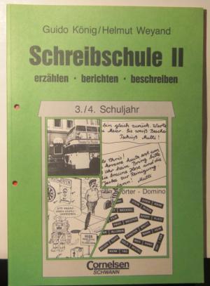 Schreibschule II erzählen berichten schreiben 3./4. Schuljahr - König, Guido Weyand, Helmut