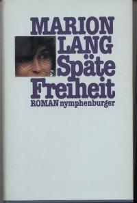 Späte Freiheit - Lang, Marion