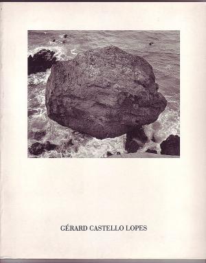 Gérard Castello Lopes. Photographie - Sena, Antonio (Text)