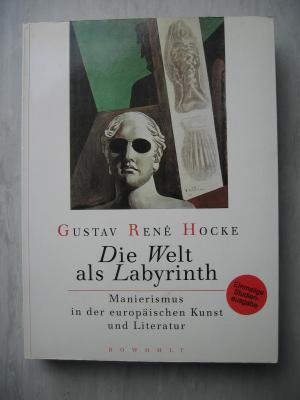 9783498091842 - Hocke, Gustav René: Die Welt als Labyrinth - Manierismus in der europäischen Kunst und Literatur. - Buch