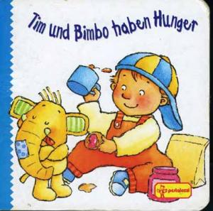 Tim und Bimbo haben Hunger - Bussolati, Emanuela Edith Jentner