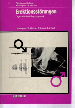 Beiträge zur Urologie / Erektionsstörungen - Organbefund und Psychodynamik. - Weidner, Wolfgang Krause, Walter Schmiedt, E Bauer, Hartwig W