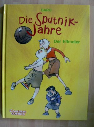 gebrauchtes Buch – Baru – Die Sputnik Jahre 1 - Der Elfmeter