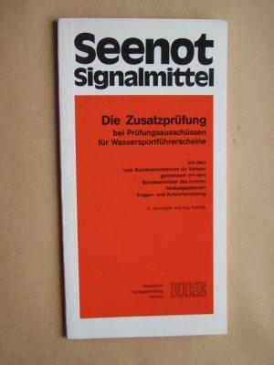 Seenot-Signalmittel. Die Zusatzprüfung durch Ausschüsse für Wassersportführerscheine - Busse (Hrsg.)