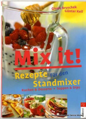 mix it rezepte f r den standmixer von k 9783517068190 buch kaufen. Black Bedroom Furniture Sets. Home Design Ideas