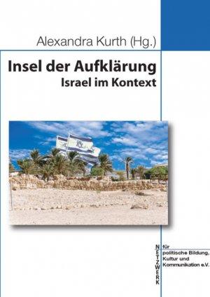 Insel der Aufklärung (Netzwerk für politische Bildung, Kultur und Kommunikation e.V.) - Kurth, Alexandra