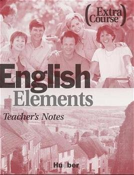 Bildtext: English Elements Extra Course - 12 units plus 12 back-up sections / Teacher's Notes von Schmid, Ann Morris, Sue