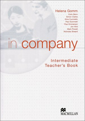 Bildtext: In company - Intermediate / in company - Intermediate / Teachers Book von Gomm, Helena Benn, Colin Clarke, Simon Cuciniello, Gina Dummett, Paul Emmerson, Paul Hird, Jon Powell, Mark Sheard, Nicholas