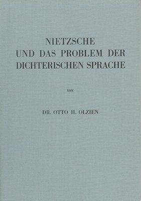 Nietzsche und das Problem der dichterischen Sprache - (Neue Deutsche Forschungen, Abt. Neuere Deutsche Literaturgeschichte Bd. 32, Gesamtreihe Bd. 301) - Olzien, Otto H