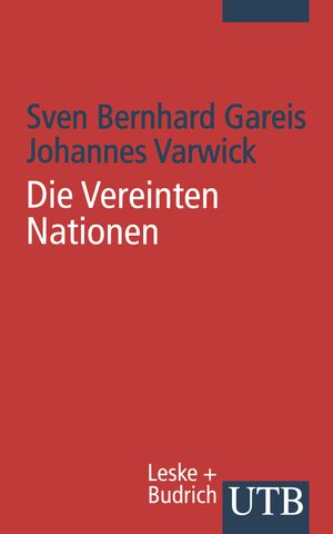 Die Vereinten Nationen - Varwick, Johannes