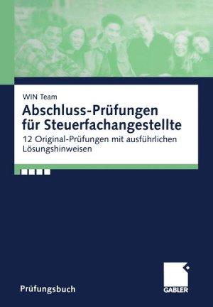 Abschluss-Prüfungen für Steuerfachangestellte - Raabe, Christoph Puschmann, Bernd Reichart, Martina Schwabe, Walter