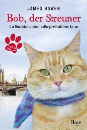 9783414823922 - Bowen, James: Bob, der Streuner - Die Geschichte einer außergewöhnlichen Katze - Buch