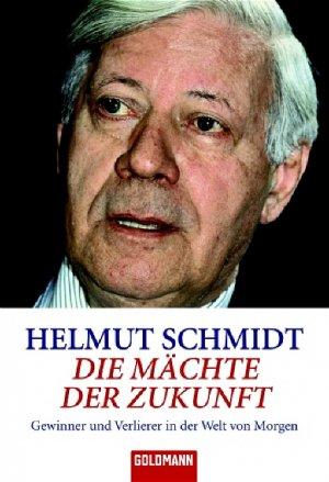Bildtext: Die Mächte der Zukunft - Gewinner und Verlierer in der Welt von morgen von Schmidt, Helmut