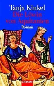 Bildtext: Die Löwin von Aquitanien von Kinkel, Tanja