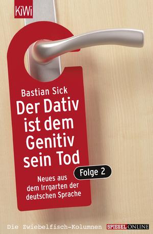 Bildtext: Der Dativ ist dem Genitiv sein Tod - Folge 2 - Folge 2 von Sick, Bastian