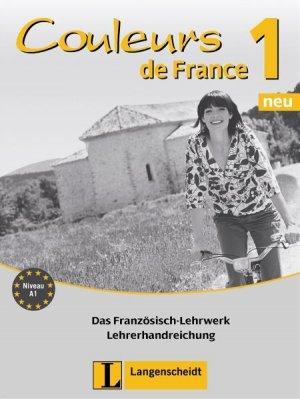 Bildtext: Couleurs de France Neu 1 - Lehrerhandreichung von Jue, Isabelle