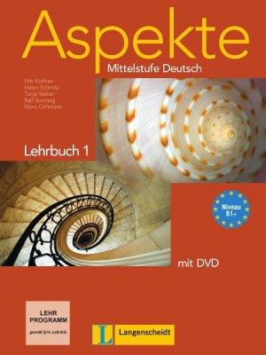 Bildtext: Aspekte 1 (B1+) - Lehrbuch mit DVD - Mittelstufe Deutsch von Koithan, Ute Sonntag, Ralf Schmitz, Helen Mayr-Sieber, Tanja