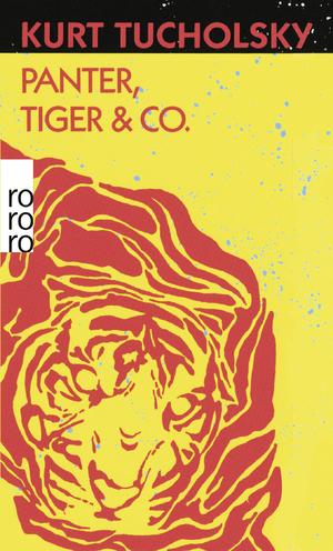 Bildtext: Panter, Tiger & Co. - Eine neue Auswahl aus seinen Schriften und Gedichten von Tucholsky, Kurt