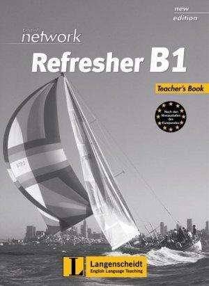 Bildtext: English Network Refresher B1 - Teacher's Book: Kompakter Auffrischungsband für Wiedereinsteiger (English Network Modules) von Phyllis Driver, Lynda Hübner