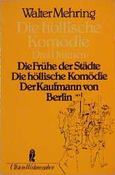Bildtext: Die Höllische Komodie - Drei Dramen von Mehring, Walter