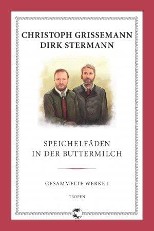 Bildtext: Speichelfäden in der Buttermilch - Gesammelte Werke I von Grissemann, Christoph Stermann, Dirk