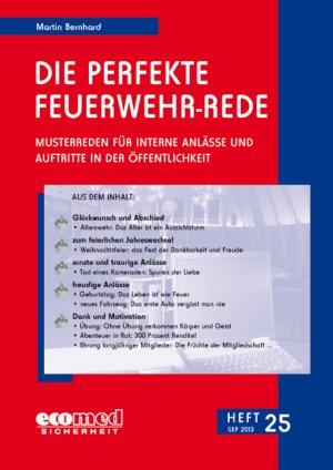 Die perfekte Feuerwehr-Rede Heft 25 - Musterreden für interne Anlässe und Auftritte in der Öffentlichkeit - Bernhard, Martin