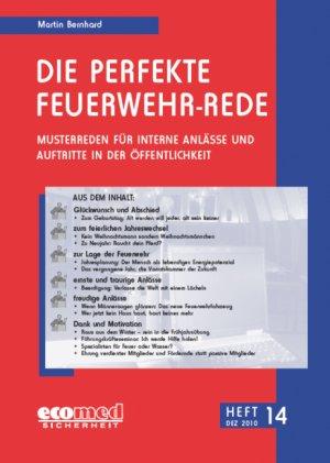 Die perfekte Feuerwehr-Rede Heft 14 - Musterreden für interne Anlässe und Auftritte in der Öffentlichkeit - Bernhard, Martin