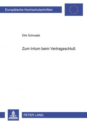 Zum Irrtum beim Vertragsschluß - Schwaab, Dirk
