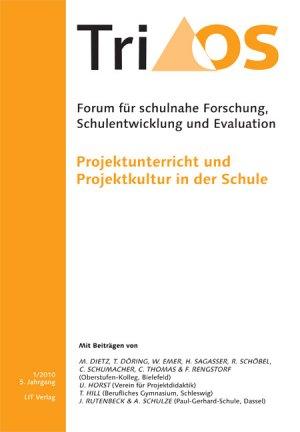 Projektunterricht und Projektkultur in der Schule. 5. Jahrgang, Heft 2/2010