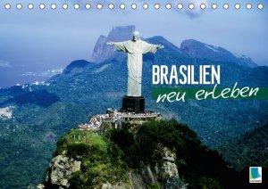 Brasilien neu erleben - CALVENDO