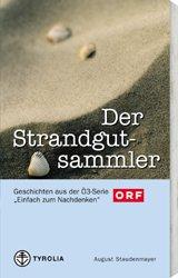 """9783702224738 - Staudenmayer, August: Der Strandgut-Sammler. Geschichten aus der Ö3-Serie """"Einfach zum Nachdenken"""". - Buch"""