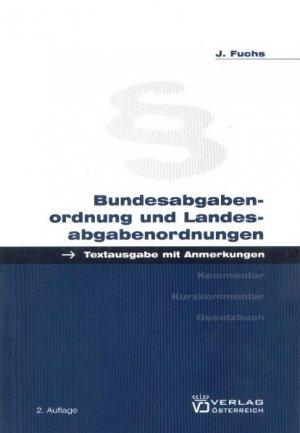 Bundesabgabenordnung und Landesabgabenordnungen - Fuchs, Josef