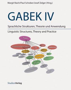 GABEK IV - Sprachliche Strukturen, Theorie und Anwendung - Raich, Margit Schober, Paul