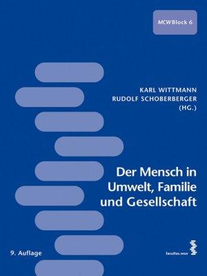 Der Mensch in Umwelt, Familie und Gesellschaft: Ein Lehr- und Arbeitsbuch für den ersten Studienabschnitt Medizin [Broschiert] [Apr 20, 2011] Karl J. Wittmann (Hg.) und Rudolf Schoberberger (Hg.)