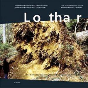 Lothar. Der Jahrhundertsturm in Bildern. - Brisset, Patrick (Hrsg.).