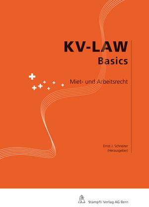 Miet- und Arbeitsrecht: KV-Law Basics (Stämpfli's rote Reihe) - Ernst J. Schneiter