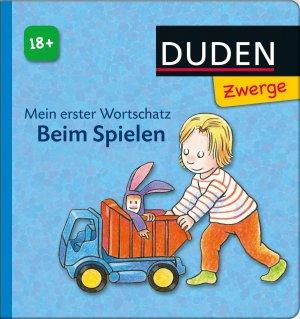 Mein erster Wortschatz - Beim Spielen: ab 18 Monaten - Katja Schmiedeskamp