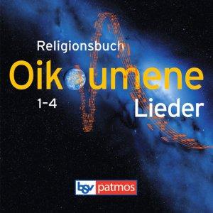 Religionsbuch Oikoumene Im Zeichen der Oikoumene, Lieder, Audio-CD - Dietrich Steinwede