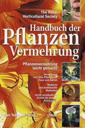 Bildtext: Handbuch der Pflanzenvermehrung - Pflanzenvermehrung leicht gemacht von TooGood, Alan