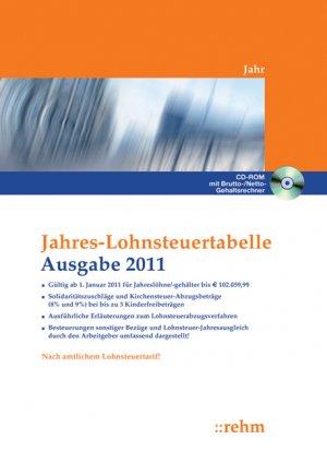 Jahres-Lohnsteuertabelle 2011: Solidaritätszuschläge und Kirchensteuer-Abzugsbeiträge (8% und 9%), mit bis zu 3 Kinderfreibeträgen, ausführlichen Erläuterungen mit Beispielen aus der Praxis - n.n.