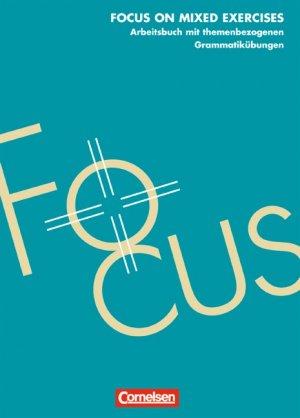 Bildtext: Focus on Mixed Exercises. Arbeitsbuch mit themenbezogenen Grammatikübungen / Arbeitsbuch von Christie, David